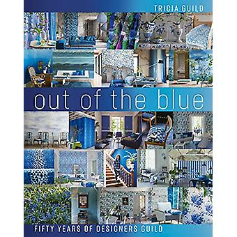 Out of the Blue - Fifty Years of Designers Guild by Tricia Guild - 978