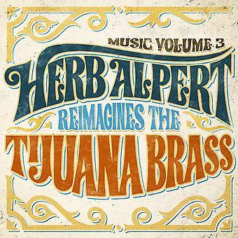 Alpert*Herb - Music 3 - Herb Alpert Reimagines the Tijuana Brass [CD] USA import