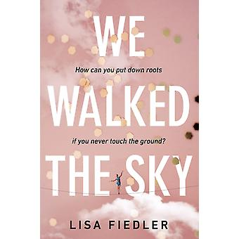 We Walked the Sky by Fiedler & Lisa