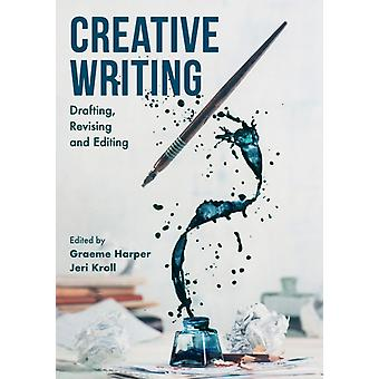 Creative Writing by Edited by Graeme Harper & Edited by Jeri Kroll & Contributions by Donna Lee Brien & Contributions by Gail Pittaway & Contributions by Russell Carpenter & Contributions by Karen Head & Contributions by