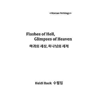 Välähdyksiä helvetistä, välähdyksiä taivaasta: ,