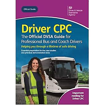 Driver CPC: the official DVSA guide for professional� bus and coach drivers