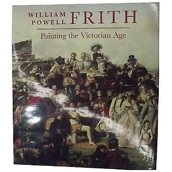 William Powell Frith: Het schilderen van de Victoriaanse leeftijd