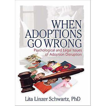 Kun adoptiot menevät pieleen - Adoptioon liittyvät psykologiset ja oikeudelliset kysymykset D