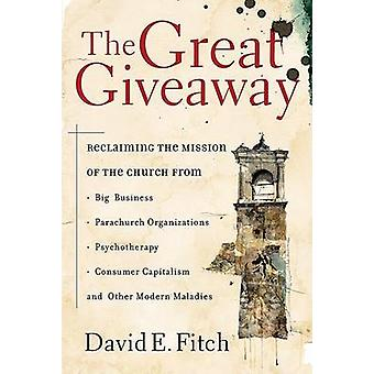 The Great Giveaway - Reclaiming the Mission of the Church from Big Bus