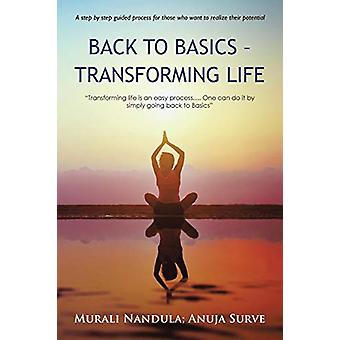 Back to Basics - Transforming Life by Murali Nandula - 9781482839852