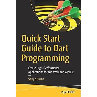 Quick Start Guide to Dart Programming - Create High-Performance Applic