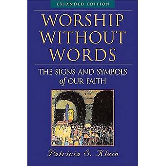Worship Without Words by Patricia S. Klein - 9781557255044 Book