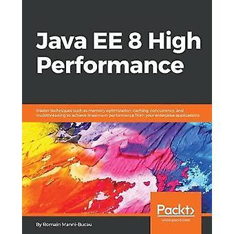 جافا EE 8 عالية الأداء -- تقنيات ماجستير مثل الأمثلة الذاكرة