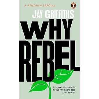 Por qué rebelde por Jay Griffiths