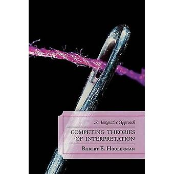 Competing Theories of Interpretation by Robert E. Hooberman