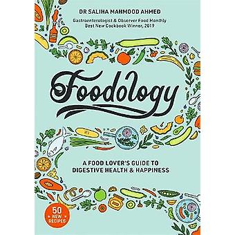 Foodology A foodlovers guide to digestive health and happiness