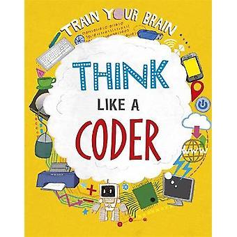 Think Like a Coder Train Your Brain