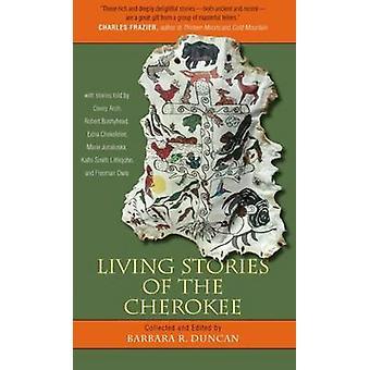 Eläviä tarinoita Cherokeesta editoinut Barbara R Duncan
