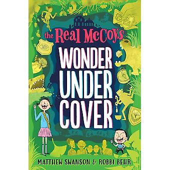 The Real McCoys Wonder Undercover by Matthew Swanson & Illustrated by Robbi Behr