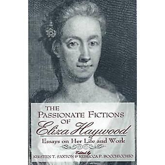 De lidenskapelige fiksjonene til Eliza Haywood - Essays om hennes liv og arbeid