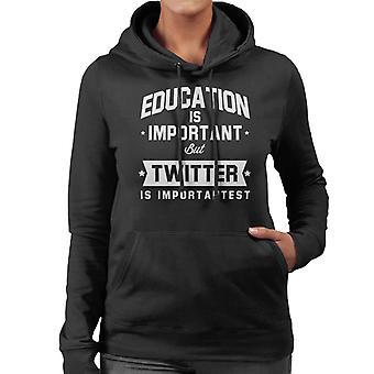 Bildung ist wichtig, aber Twitter ist wichtigst Damen Sweatshirt mit Kapuze