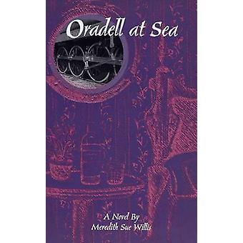 Oradell at Sea by Meredith S. Willis - 9780937058701 Book