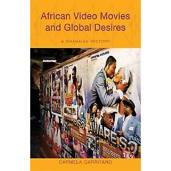 Afrikanische Videofilme und globalen Wünsche - ghanaischen Geschichte von Carmel
