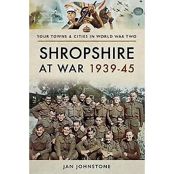 Shropshire at War 1939-45 by Janet Johnstone - 9781473858961 Book