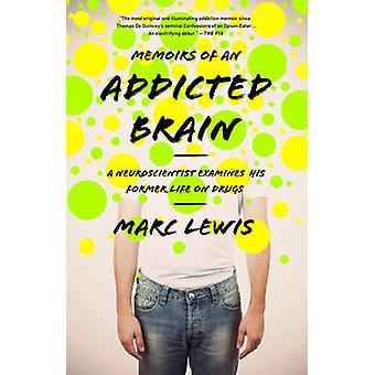 Mémoires d'un cerveau accro - un neuroscientifique examine son ancien Li