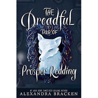 Prosper Redding - The Dreadful Tale of Prosper Redding - Book 1 by Pros