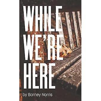 Enquanto nós estamos aqui por Barney Norris - livro 9781786821218
