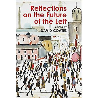 Reflections on the Future of the Left by Professor David Coates - 978