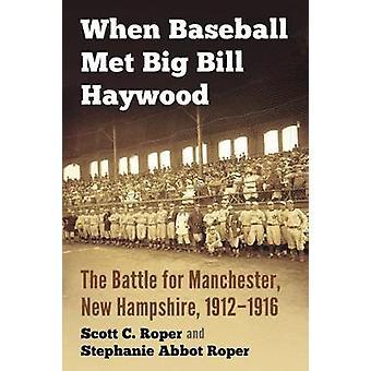 Kun Baseball tapasi Big Bill Haywood - taistelu Manchester - Arja Heikkinen