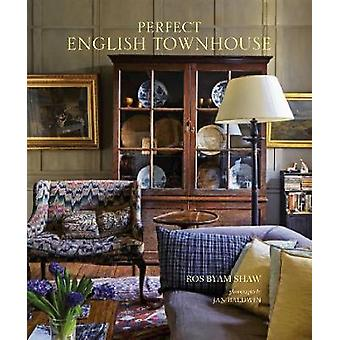 Perfect English Townhouse by Ros Byam Shaw - 9781849759243 Book