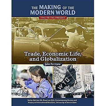 La realizzazione del mondo moderno: 1945 al presente: commercio, la vita economica e la globalizzazione