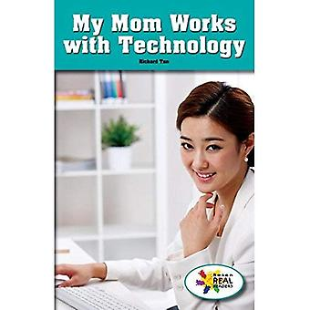 Mijn moeder werkt met technologie (Rosen Real lezers: stuurpen en stoom-collectie)