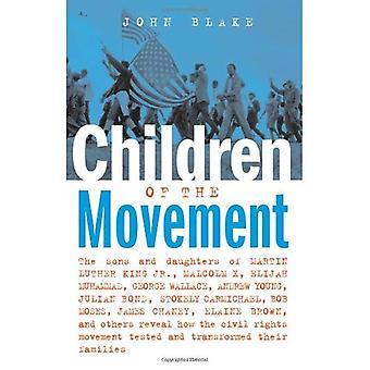 Barn av rörelsen: söner och döttrar av Martin Luther King Jr, Malcolm X, Elijah Muhammad, George Wallace, Andrew Young, Julian Bond, Stokely Carmichael, Bob Moses, James Chaney, Elaine Brown och andra avslöja hur den medborgerliga rättigheter rörel