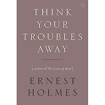 Think Your Troubles Away