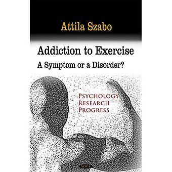 Sucht nach Übung: ein Symptom oder eine Erkrankung?