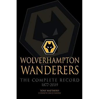 Wolverhampton Wanderers: Komplett posten 1877-2009