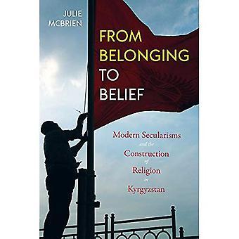 Van die behoren tot de overtuiging: moderne Secularisms en de bouw van religie in Kirgizstan (centrale Eurasia in Context)