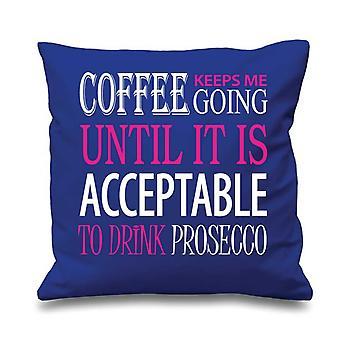 Blaue Kissen Abdeckung Kaffee hält mich gehen bis Prosecco 16