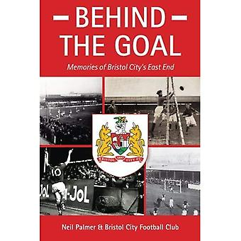 Behind the Goal: Memories of Bristol City's East End
