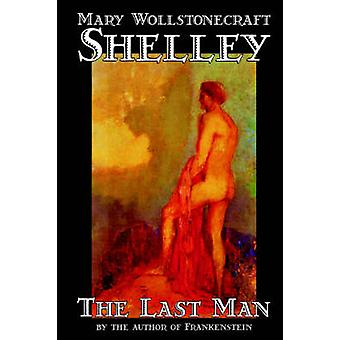 Viimeinen mies Mary Wollstonecraft Shelley Fiction klassikoita Shelley & Mary Wollstonecraft