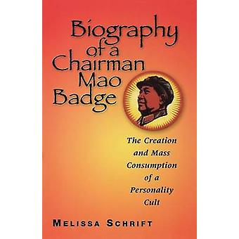 Biografie van een Voorzitter Mao Badge door Melissa Schrift