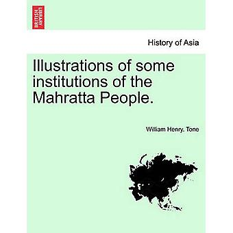 Illustrations of some institutions of the Mahratta People. by Tone & William Henry.