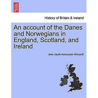 An account of the Danes and Norwegians in England Scotland and Ireland by Worsa & Jens Jacob Asmussen