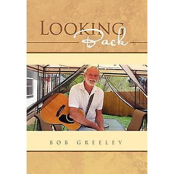 Looking Back by Greeley & Bob