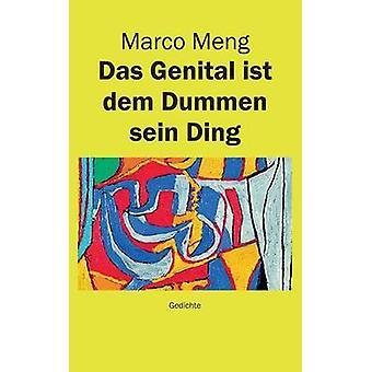 Das genitala Ist mark Dummen Sein Ding av Meng & Marco