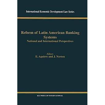 Reforma de América Latina, sistemas bancarios por Aguirre y Ernesto