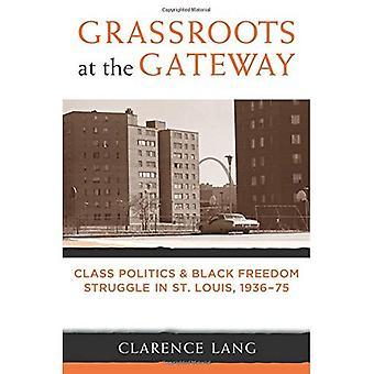 Ruohonjuuritason portti: Luokka politiikan ja musta vapaustaistelu St. Louis 1936-75