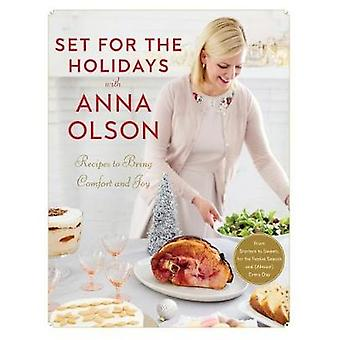 Set For The Holidays With Anna Olson - Recipes for Bringing Comfort an