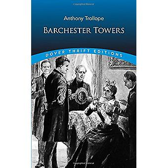 Barchester Towers by Anthony Trollope - 9780486815770 Book