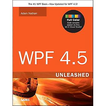 WPF 4.5 Unleashed by Adam Nathan - 9780672336973 Book